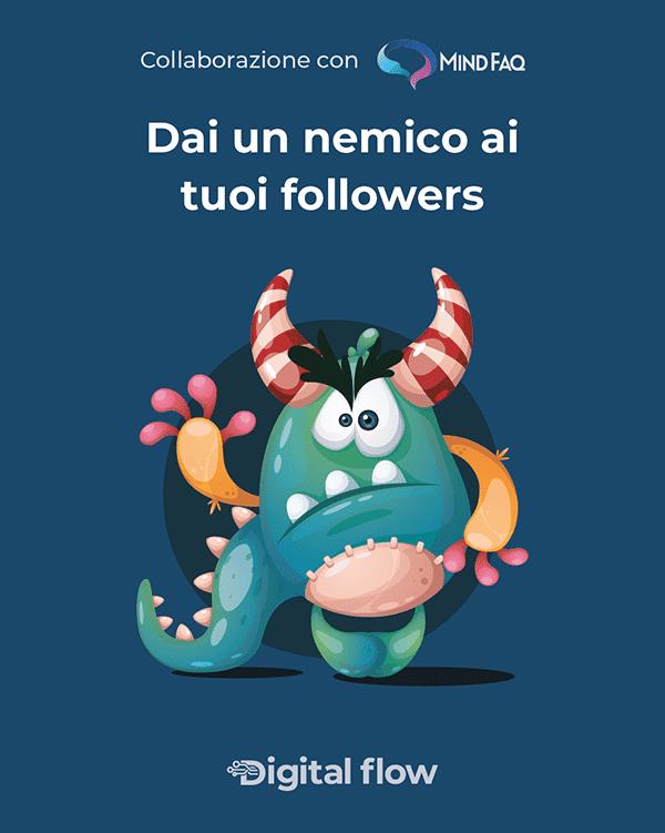 Crea un nemico per i tuoi followers